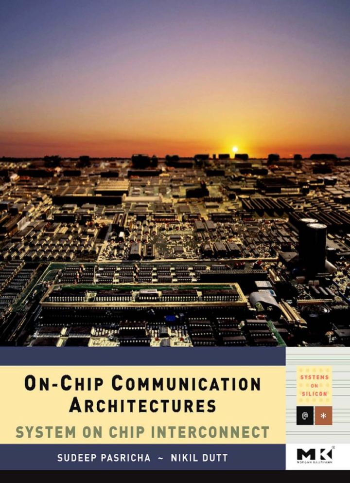 On-Chip Communication Architectures: System on Chip Interconnect