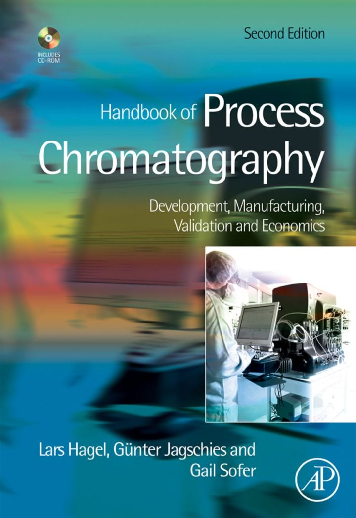 Handbook of Process Chromatography: Development, Manufacturing, Validation and Economics