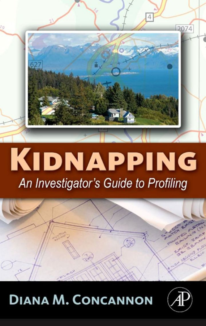 Kidnapping: An Investigator's Guide to Profiling