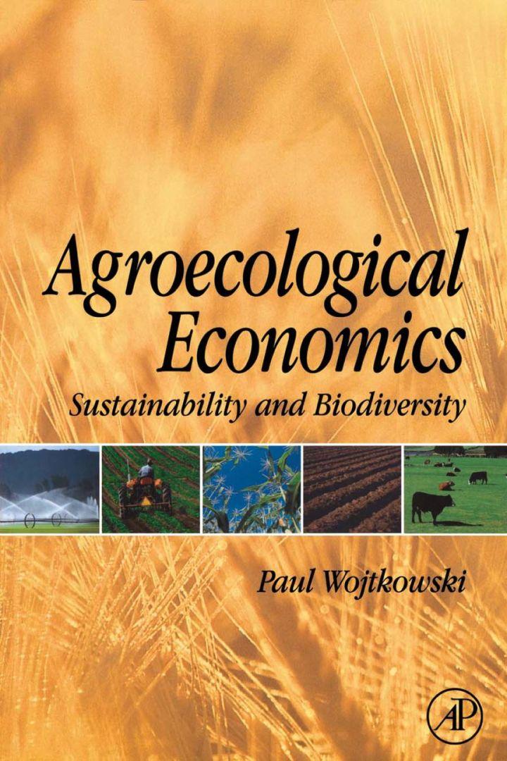 Agroecological Economics: Sustainability and Biodiversity