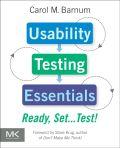 Usability Testing Essentials: Ready, Set...Test! 9780123750921