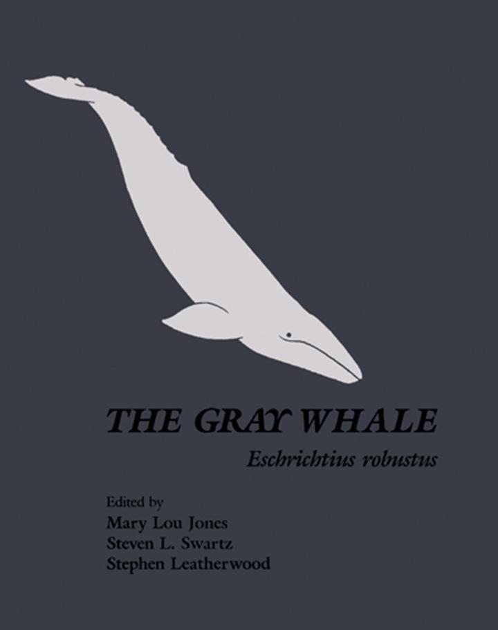 The Gray Whale: Eschrichtius Robustus: Eschrichtius Robustus