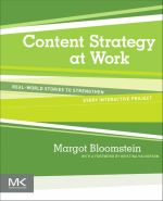 Content Strategy at Work: Real-world Stories to Strengthen Every Interactive Project (9780123919229)