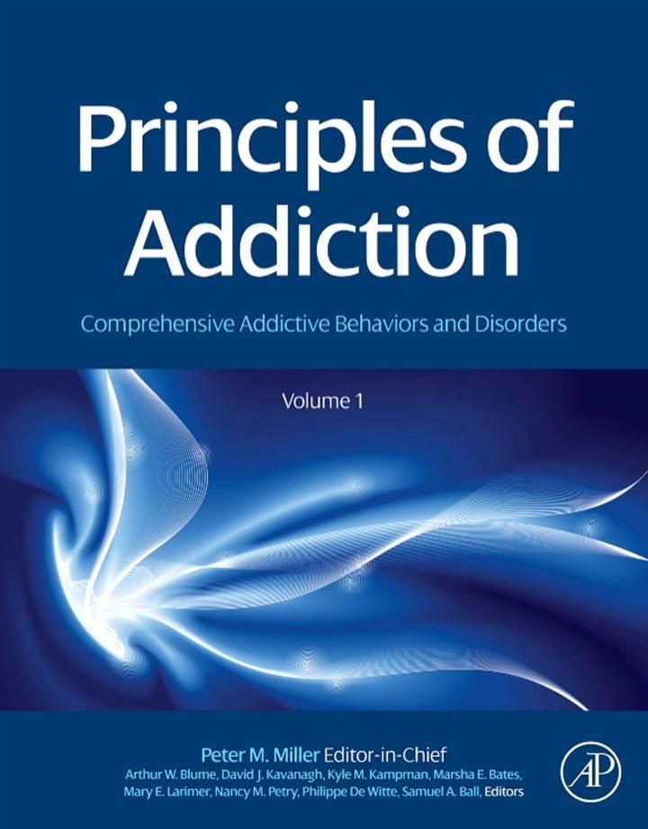 Principles of Addiction: Comprehensive Addictive Behaviors and Disorders, Volume 1