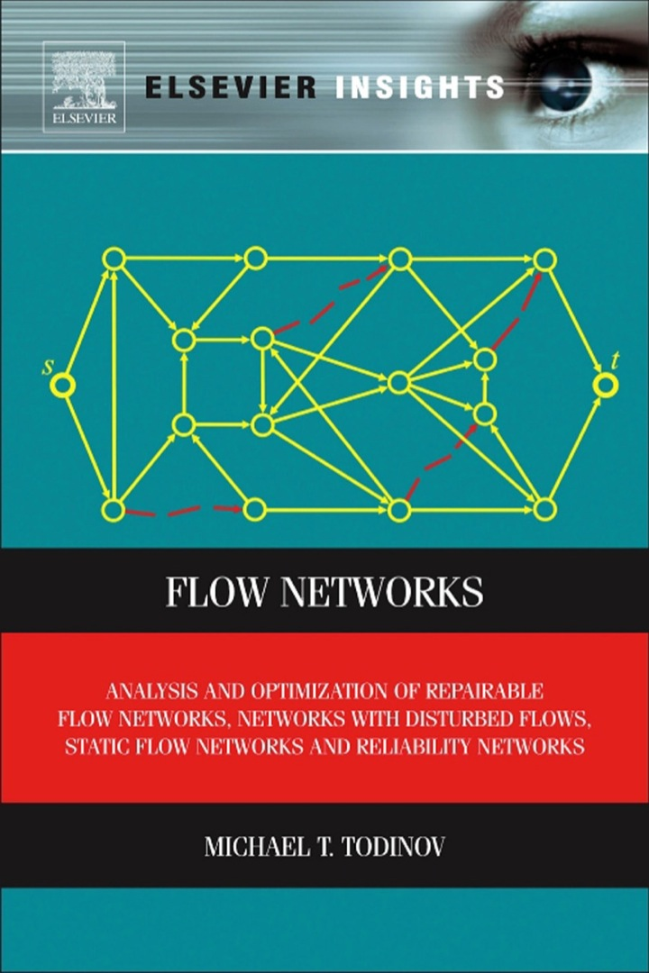 Flow Networks: Analysis and optimization of repairable flow networks, networks with disturbed flows, static flow networks and reliability networks