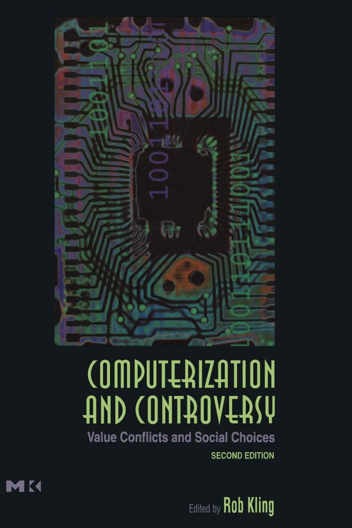 Computerization and Controversy: Value Conflicts and Social Choices