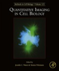 Quantitative Imaging in Cell Biology: Methods in Cell Biology 9780124201385