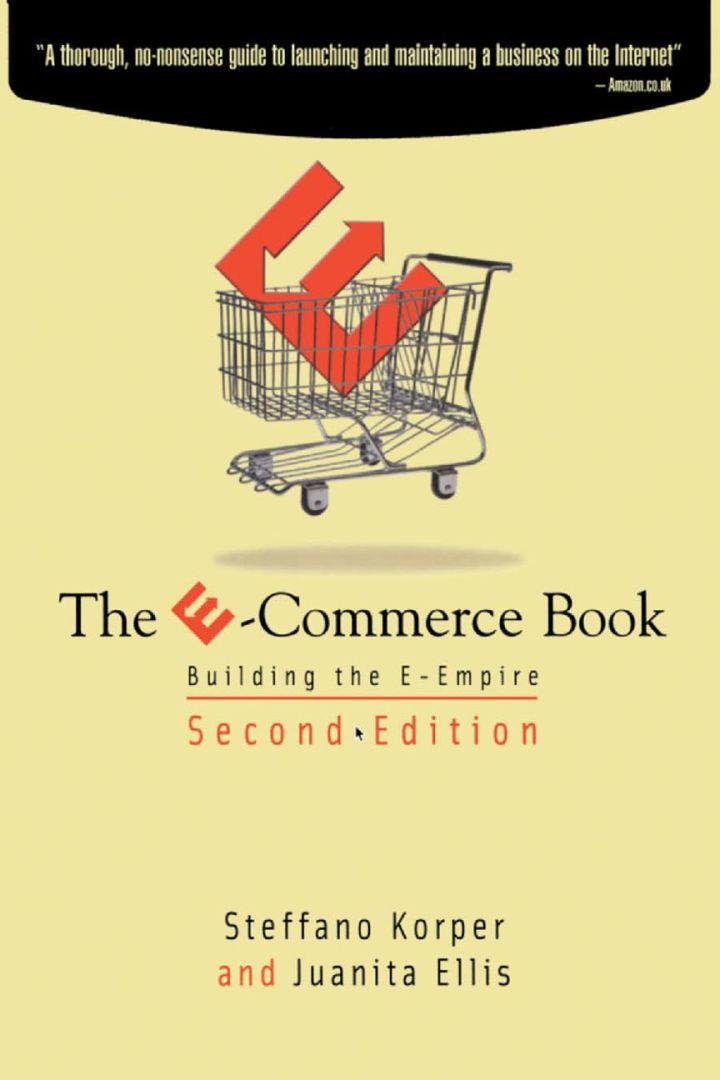 The E-Commerce Book: Building the E-Empire