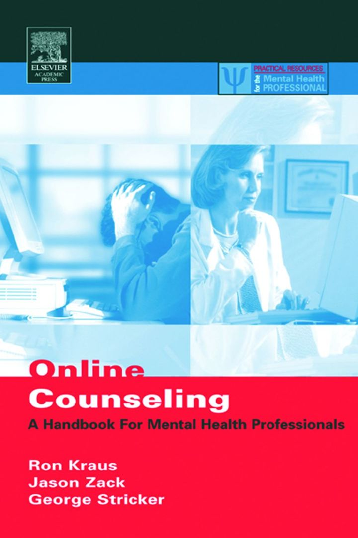 Online Counseling,: A Handbook for Mental Health Professionals