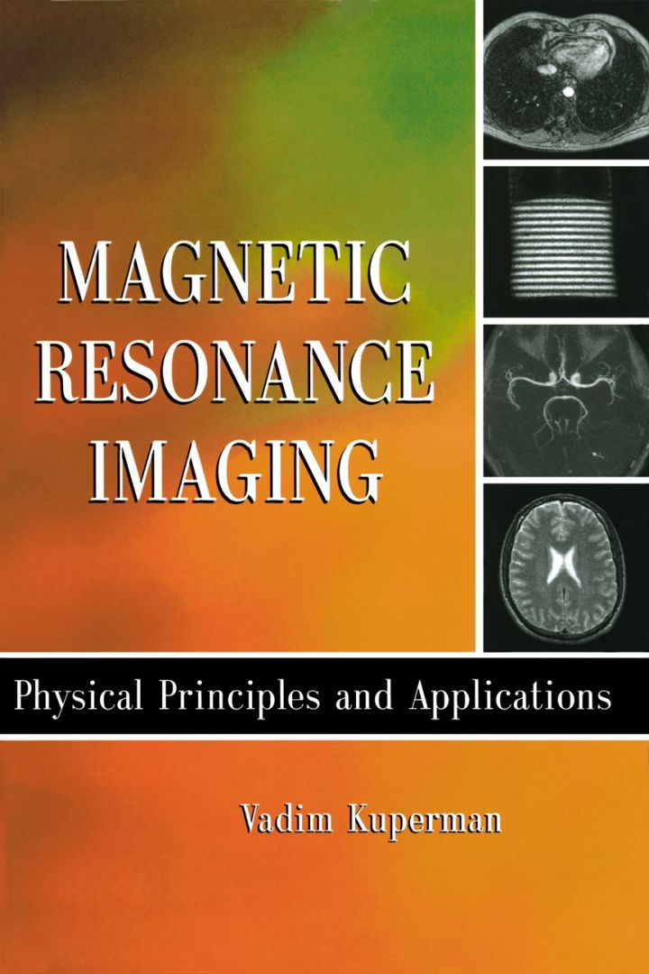 Magnetic Resonance Imaging: Physical Principles and Applications