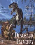 Dinosaur Imagery: The Science of Lost Worlds and Jurassic Art:  The Lanzendorf Collection 9780124365902