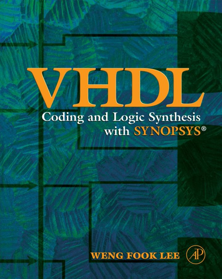 VHDL Coding and Logic Synthesis with Synopsys