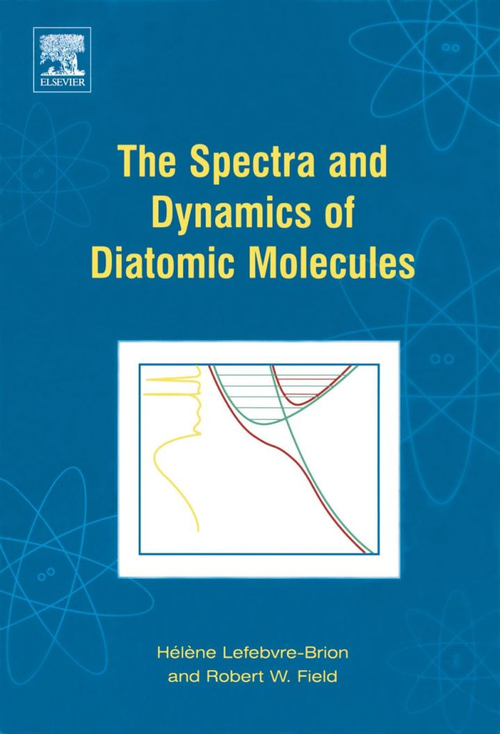 The Spectra and Dynamics of Diatomic Molecules: Revised and Enlarged Edition