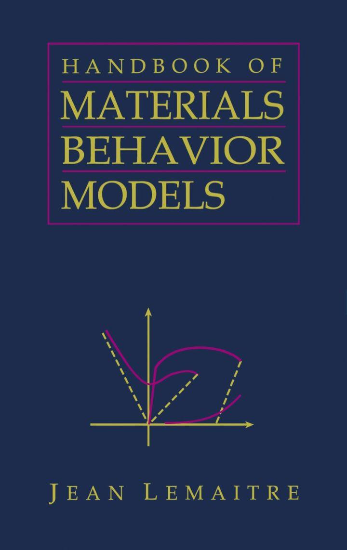 Handbook of Materials Behavior Models, Three-Volume Set: Nonlinear Models and Properties