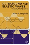 Ultrasound and Elastic Waves: Frequently Asked Questions 9780124433458