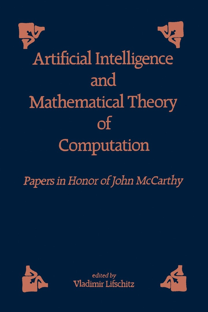 Artificial and Mathematical Theory of Computation: Papers in Honor of John McCarthy