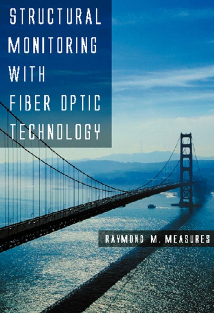 Structural Monitoring with Fiber Optic Technology