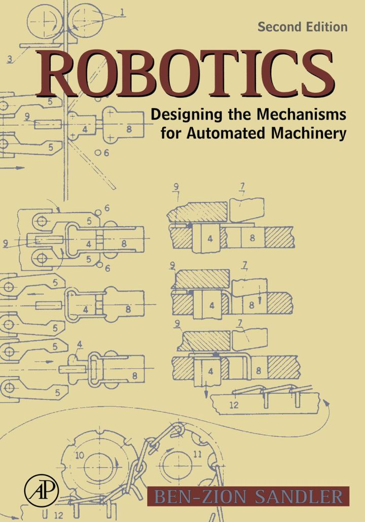 Robotics: Designing the Mechanisms for Automated Machinery