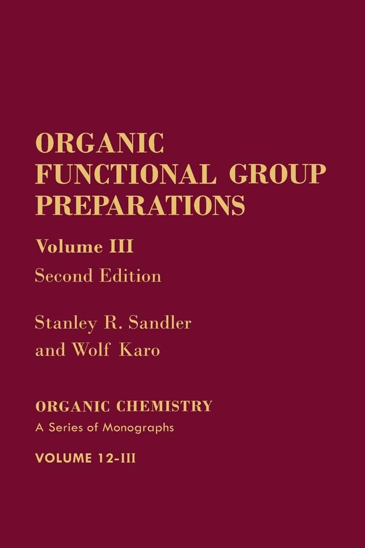 Organic Functional Group Preparations: Volume 3