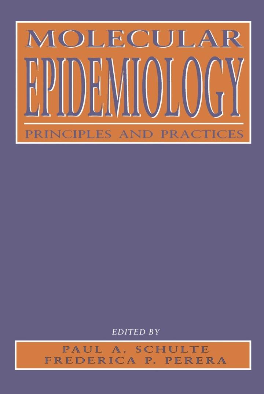 Molecular Epidemiology: Principles and Practices