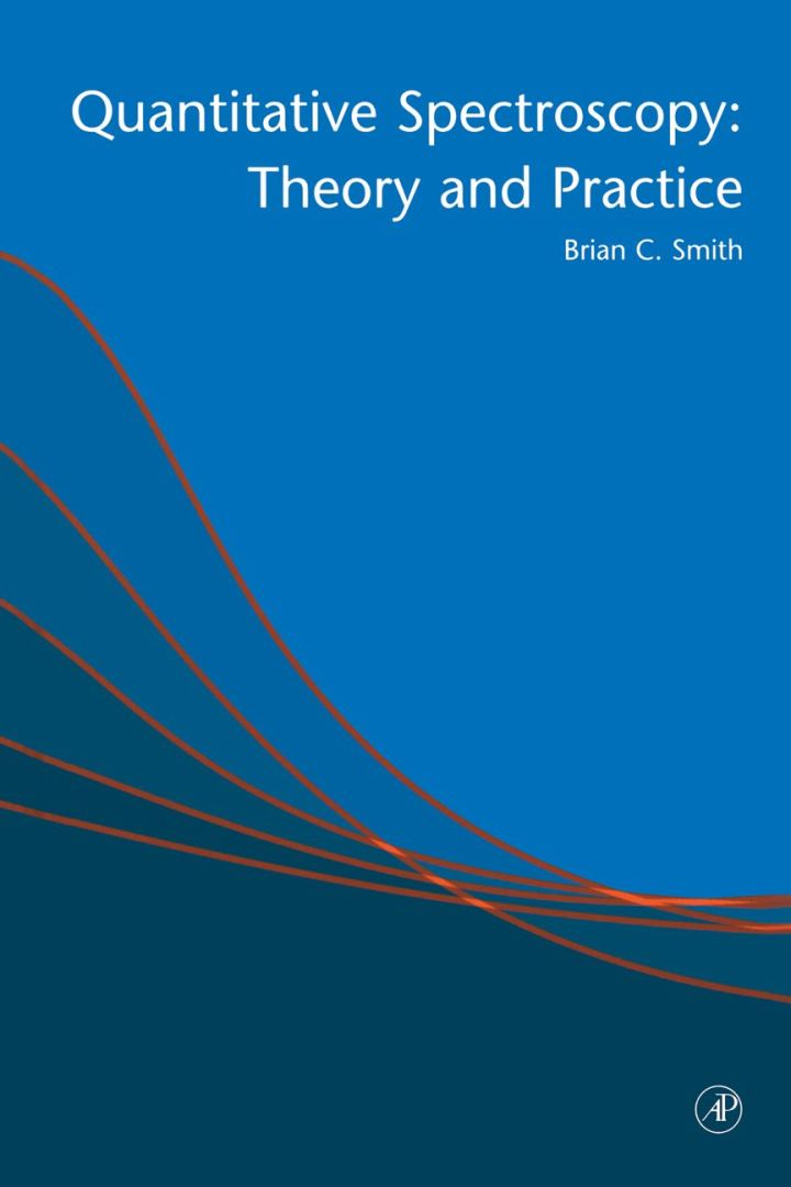Quantitative Spectroscopy: Theory and Practice: Theory and Practice