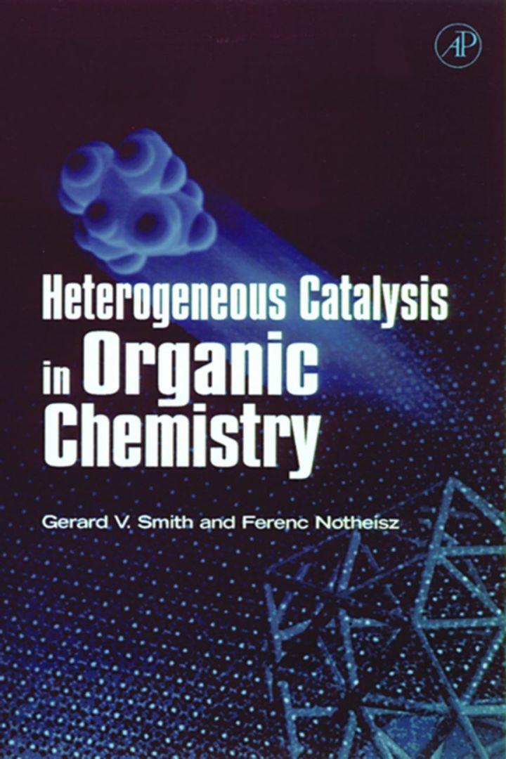 Heterogeneous Catalysis in Organic Chemistry