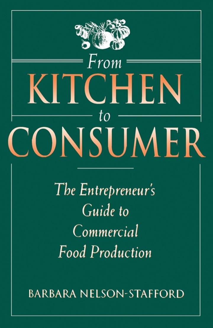 From Kitchen to Consumer: The Entrepreneur's Guide to Commercial  Food Preparation
