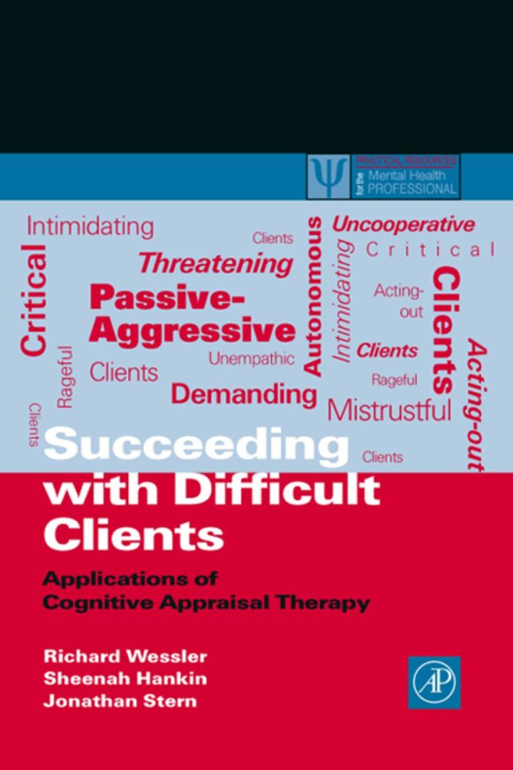 Succeeding with Difficult Clients: Applications of Cognitive Appraisal Therapy