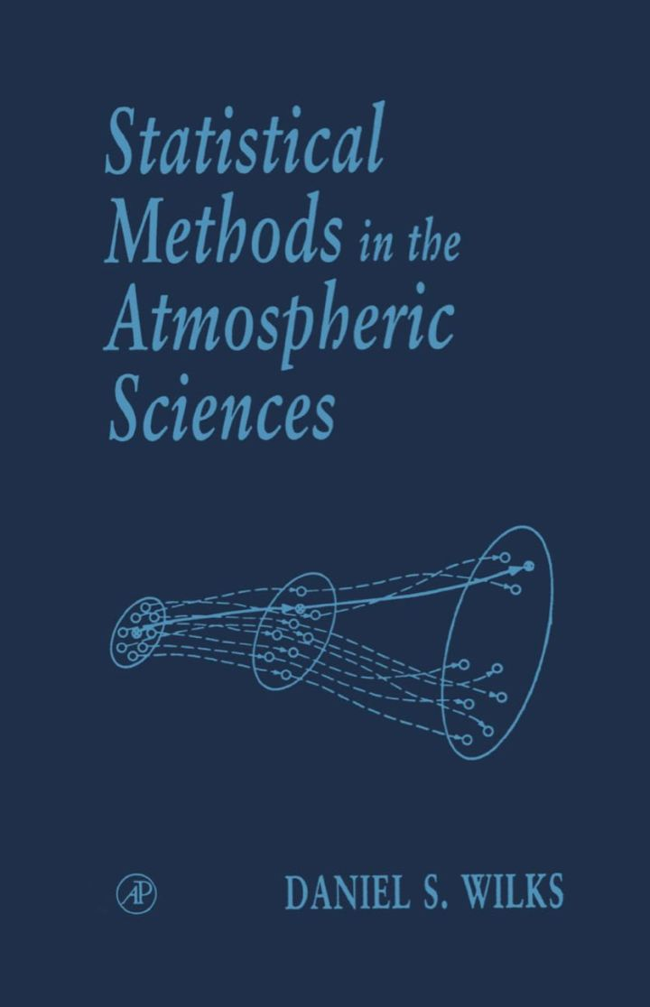 Statistical Methods in the Atmospheric Sciences: An Introduction
