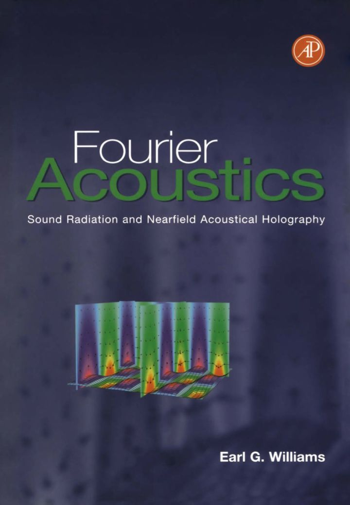 Fourier Acoustics: Sound Radiation and Nearfield Acoustical Holography