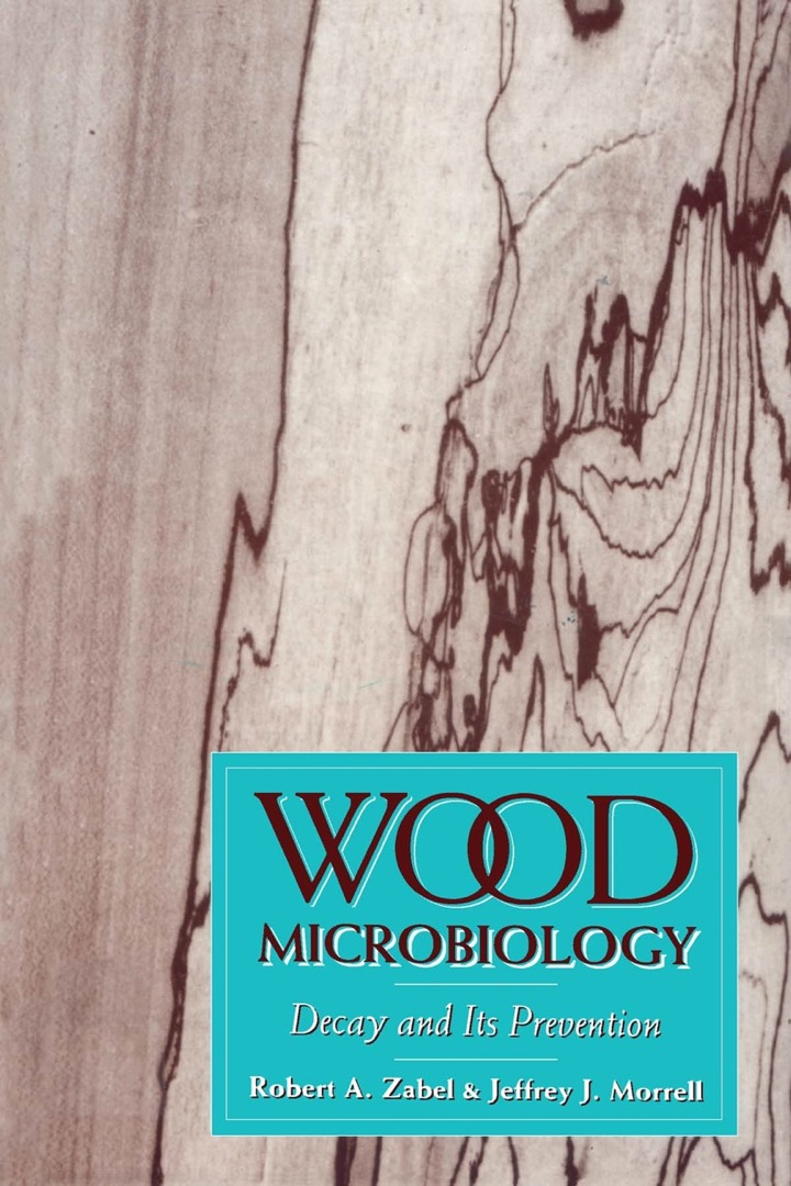 Wood Microbiology: Decay and Its Prevention