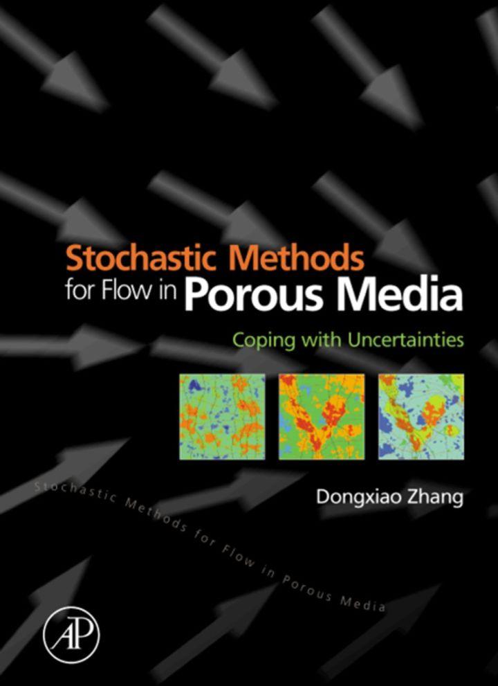 Stochastic Methods for Flow in Porous Media: Coping with Uncertainties