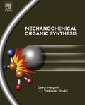 Mechanochemical Organic Synthesis 9780128021842