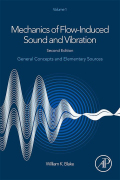 Mechanics of Flow-Induced Sound and Vibration, Volume 1 9780128122891