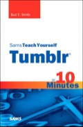Sams Teach Yourself Tumblr in 10 Minutes 9780132119504