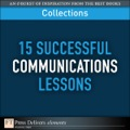 15 Successful Communications Lessons (Collection) 9780132489607