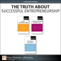 The Truth About Successful Entrepreneurship (Collection) 9780132655255