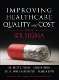 Improving Healthcare Quality and Cost with Six Sigma 9780132703475