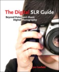 The Digital SLR Guide 9780132705189