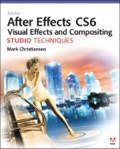Adobe After Effects CS6 Visual Effects and Compositing Studio Techniques 9780133040005