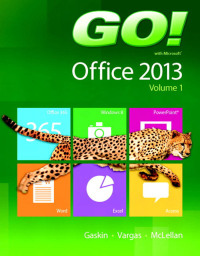 Go With Office 2013 Volume 1 1st Edition 9780133142662 border=
