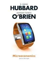 Microeconomics              by             R. Glenn Hubbard; Anthony Patrick O'Brien
