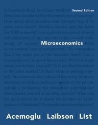 Microeconomics              by             Daron Acemoglu; David Laibson; John List