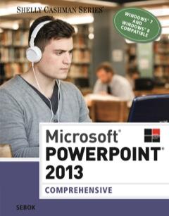 Microsoft® PowerPoint® 2013 Comprehensive