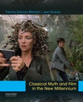 Classical Myth and Film in the New Millennium 9780190647599
