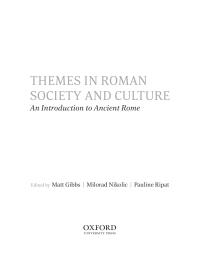 Themes in Roman Society and Culture              by             Matt Gibbs; Milorad Nikolic; Pauline Ripat