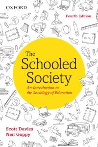 The Schooled Society              by             Scott Davies; Neil Guppy