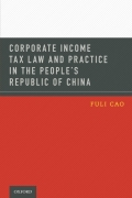 Corporate Income Tax Law and Practice in the People's Republic of China 9780199750238