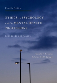 Ethics in Psychology and the Mental Health Professions              by             Gerald P. Koocher; Patricia Keith-Spiegel