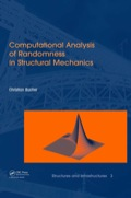 Computational Analysis of Randomness in Structural Mechanics 9780203876534R90